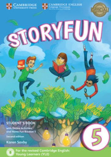 Storyfun for flyers. Level 5. Student's book-Home fun booklet. Per la Scuola media. Con e-book. Con espansione online - Karen Saxby  