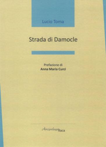Strada di Damocle - Lucio Toma |