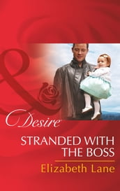 Stranded With The Boss (Mills & Boon Desire) (Billionaires and Babies, Book 63)