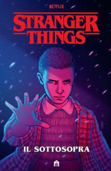 Stranger Things. Il sottosopra - Jody Houser pdf epub