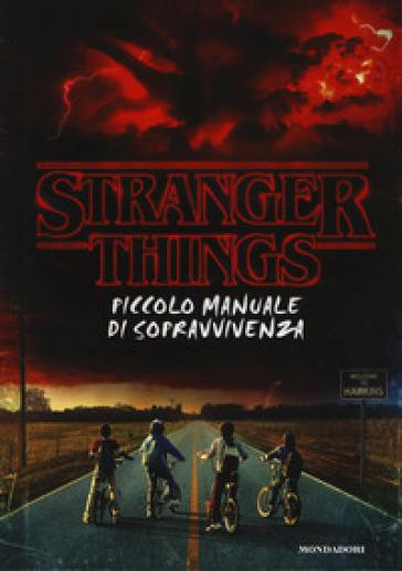 Stranger things. Piccolo manuale di sopravvivenza. Ediz. illustrata - Matthew J. Gilbert  