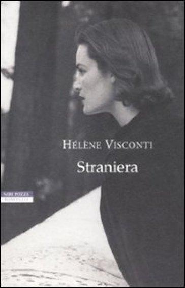 Straniera - Helene Visconti Di Modrone  