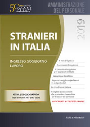 Stranieri in Italia. Ingresso, soggiorno e lavoro - P. Bano |