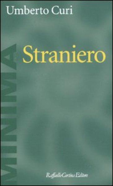 Straniero - Umberto Curi | Rochesterscifianimecon.com