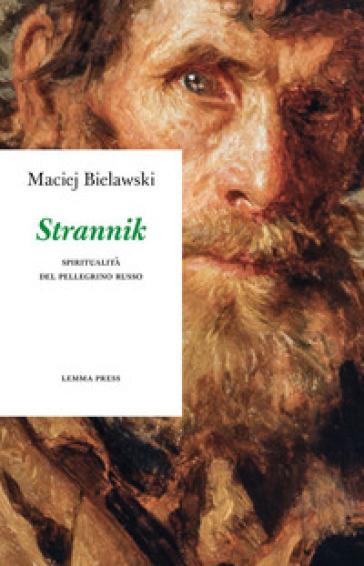 Strannik. Spiritualità del pellegrino russo - Maciej Bielawski  