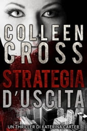 Strategia d Uscita : Un thriller di Katerina Carter