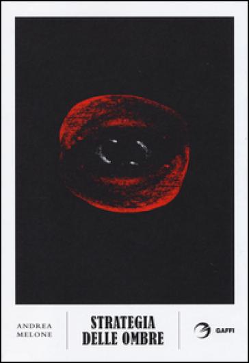 Strategia delle ombre - Andrea Melone |