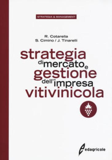Strategia di mercato e gestione dell'impresa vitivinicola - Riccardo Cotarella | Thecosgala.com