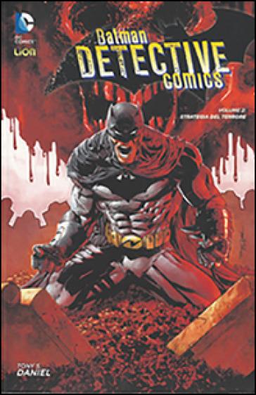 Strategia del terrore. Batman detective comics. 2. - Tony S. Daniel | Rochesterscifianimecon.com
