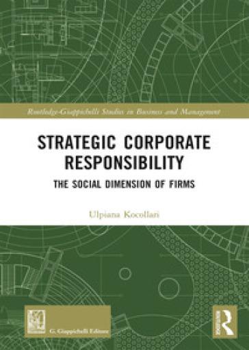 Strategic corporate responsibility. The social dimension of firms - Ulpiana Kocollari | Rochesterscifianimecon.com