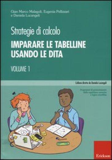 Strategie di calcolo. 1: Imparare le tabelline usando le dita - Gian Marco Malagoli |