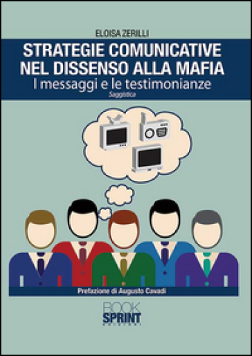 Strategie comunicative nel dissenso alla mafia. I messaggi e le testimonianze - Eloisa Zerilli |