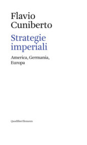 Strategie imperiali. America, Germania, Europa