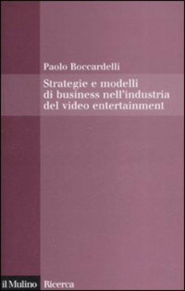 Strategie e modelli di business nell'industria del video entertainment