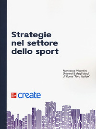 Strategie nel settore dello sport - Francesca Vicentini pdf epub