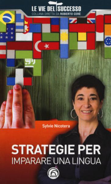 Strategie per imparare una lingua - Sylvie Nicotera  