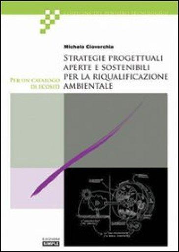Strategie progettuali aperte e sostenibili per la riqualificazione ambientale - Michela Cioverchia |