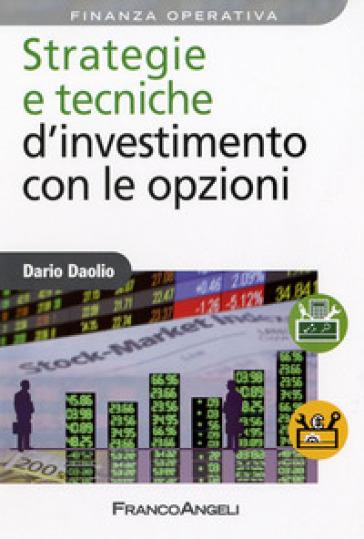Strategie e tecniche d'investimento con le opzioni - Dario Daolio | Jonathanterrington.com