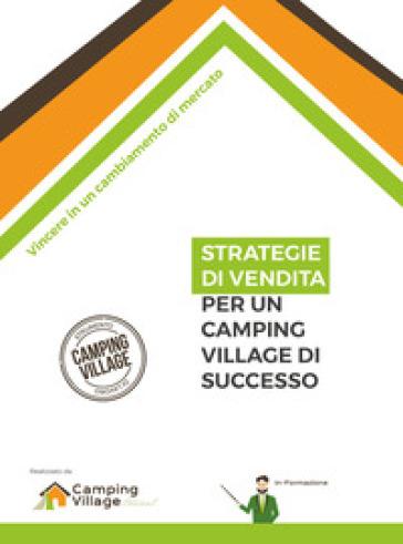 Strategie di vendita per un camping village di successo - Riccardo Viroli |