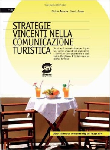 Strategie vincenti nella comunicazione turistica. Con espansione online. Per le Scuole superiori - Pietro Boccia |