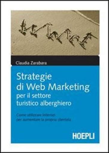 Strategie di web marketing per il settore turistico-alberghiero - Claudia Zarabara |