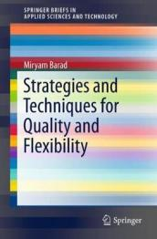 Strategies and Techniques for Quality and Flexibility