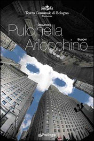 Stravinskij. Pulcinella-Busoni. Arlecchino - G. Gavazzeni | Rochesterscifianimecon.com
