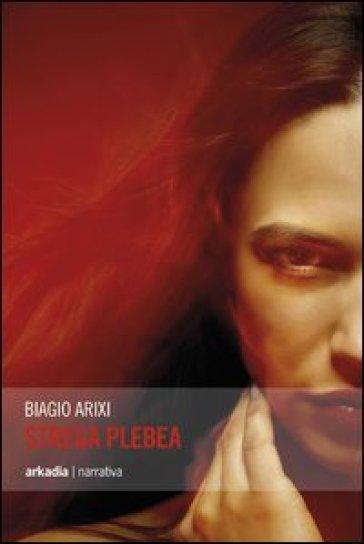 Strega plebea - Biagio Arixi |