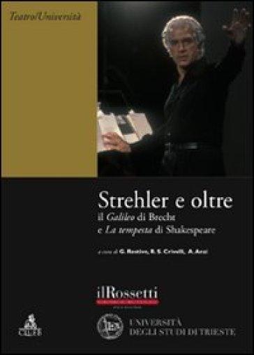Strehler e oltre. Il «Galileo» di Brecht e la «Tempesta» di Shakespeare - R. S. Crivelli | Thecosgala.com