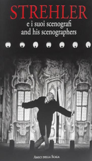 Strehler e i suoi scenografi. Ediz. italiana e inglese - Vittoria Crespi Morbio |