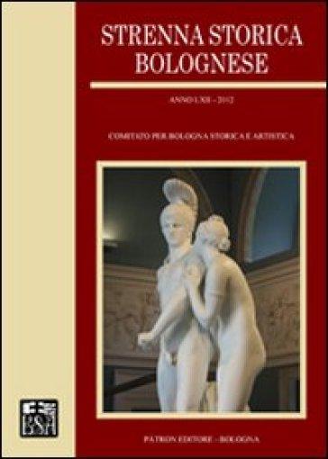 Strenna storica bolognese 2012 - Comitato per Bologna storica e artistica |