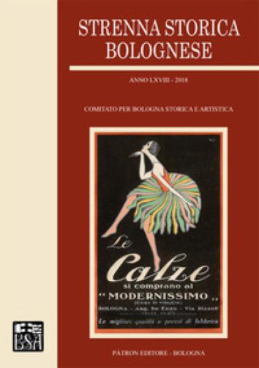 Strenna storica bolognese 2018 - Comitato per Bologna storica e artistica |