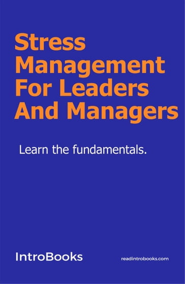 Stress Management For Leaders And Managers