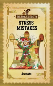Stress Mistakes: 10 Most Common Stressors to Avoid for Stress Relief and a Stress-Free Life