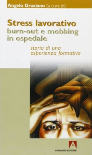 Stress lavorativo burn-out e mobbing in ospedale