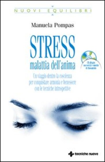 Stress, malattia dell'anima. Con CD Audio