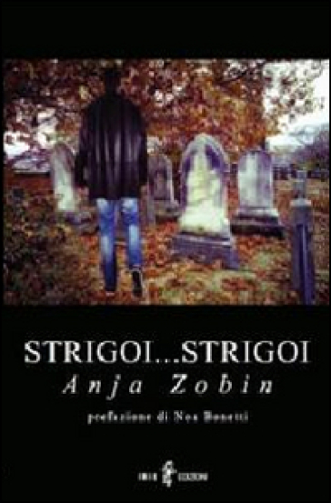 Strigoi... strigoi - Anja Zobin |