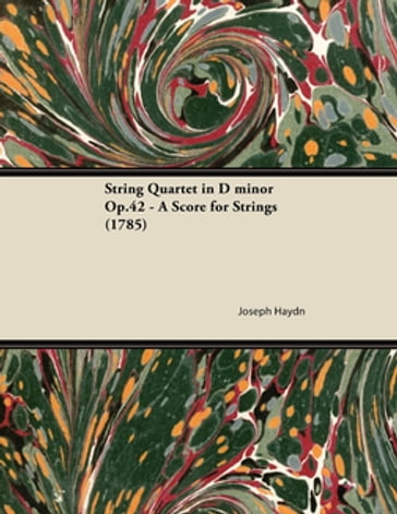 String Quartet in D minor Op.42 - A Score for Strings (1785)