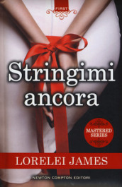Stringimi ancora. The Mastered series