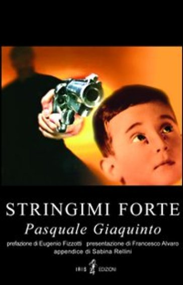 Stringimi forte - Pasquale Giaquinto | Jonathanterrington.com