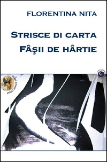 Strisce di carta-Fa'ii de hartie - Florentina Nita |