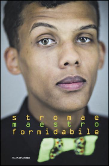 Stromae. Maestro formidabile - Claire Lescure   Thecosgala.com
