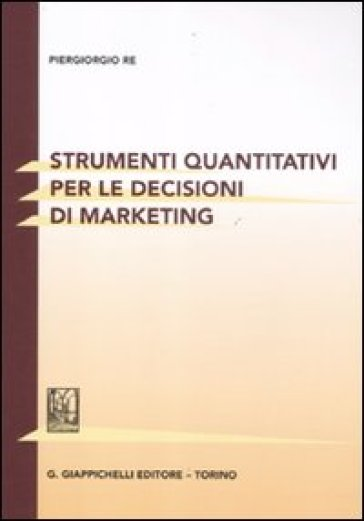 Strumenti quantitativi per le decisioni di marketing