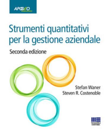 Strumenti quantitativi per la gestione aziendale - Stefan Waner | Thecosgala.com
