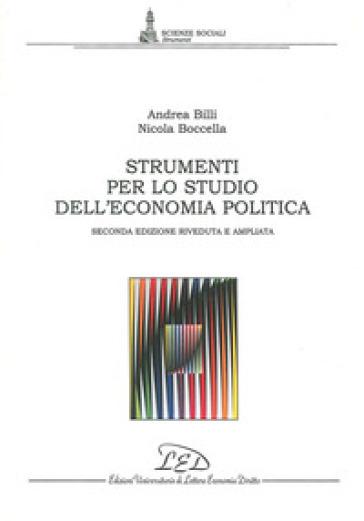 Strumenti per lo studio dell'economia politica - Andrea Billi |