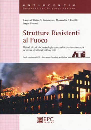 Strutture resistenti al fuoco - P. G. Gambarova pdf epub