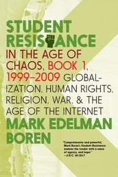 Student Resistance in the Age of Chaos Book 1, 1999-2009