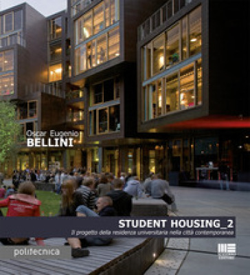 Student housing 2. Il progetto della residenza universitaria nella città contemporanea - Oscar Eugenio Bellini  