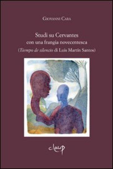 Studi su Cervantes con una frangia novecentesca (Tiempo de silencio di Luis Martin Santos) - Giovanni Cara |