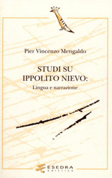 Studi su Ippolito Nievo. Lingua e narrazione - Pier Vincenzo Mengaldo  